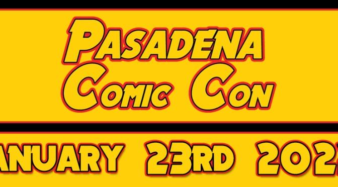 Pasadena Comic Con Advance Tickets On Sale Now